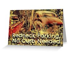 """Redneck Parking, No Curb Needed""... prints and products Greeting Card"