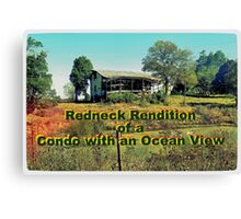 """Redneck Rendition of a Condo with an Ocean View""... prints and products Canvas Print"