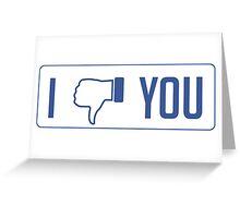 I dislike you Greeting Card