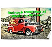 """""""Redneck Rendition of 'Meals on Wheels'""""... prints and products Poster"""