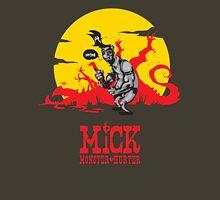 """Mick: Monster-Hurter in """"Sorted"""" Unisex T-Shirt"""