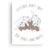 Stitches Ain't Shit Canvas Print