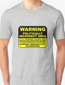 WARNING Politically Incorrect Area T-Shirt