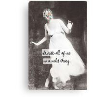Inside all of us is a wild thing Canvas Print