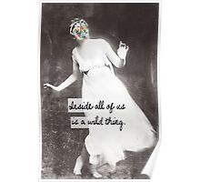 Inside all of us is a wild thing Poster