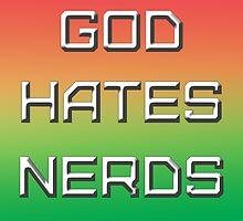 GOD HATES NERDS by k-nadclothing