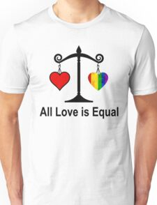 All Love is Equal. Unisex T-Shirt