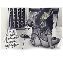 No one looks back on their life and remembers the nights they had plenty of sleep Poster