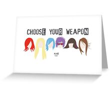 Choose Your Weapon - Alias Greeting Card