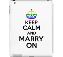 KEEP CALM AND MARRY ON iPad Case/Skin