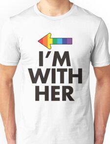 I Am With Her Lesbian Couples Design Unisex T-Shirt