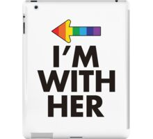 I Am With Her Lesbian Couples Design iPad Case/Skin
