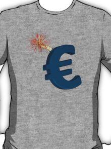 Dangerous Euro symbol ! T-Shirt