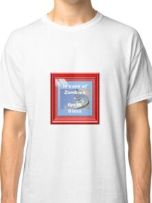 In case of Zombies- Break glass Classic T-Shirt