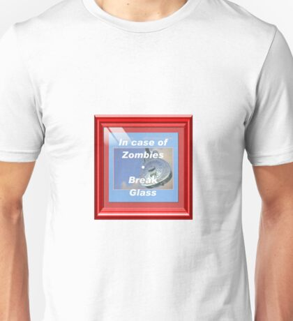 In case of Zombies- Break glass Unisex T-Shirt