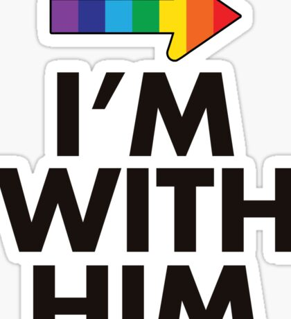 I Am With Him Gay Couples Design Sticker