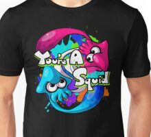 You're a Squid Now Unisex T-Shirt