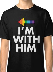 I Am With Him Gay Couples Design Classic T-Shirt