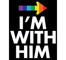 I Am With Him Gay Couples Design Photographic Print