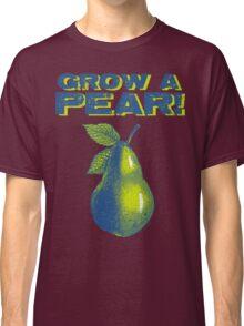 Grow A Pear Classic T-Shirt