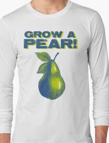 Grow A Pear Long Sleeve T-Shirt