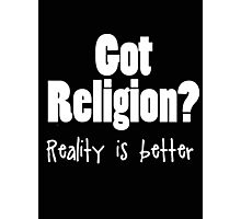 Got Religion? (Dark Backgrounds) Photographic Print