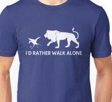 I'd Rather Walk Alone Unisex T-Shirt