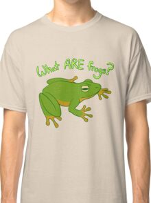 What ARE Frogs? (Basic edition) Classic T-Shirt