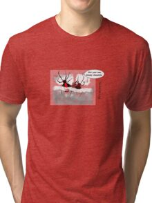 How things come to pass Tri-blend T-Shirt