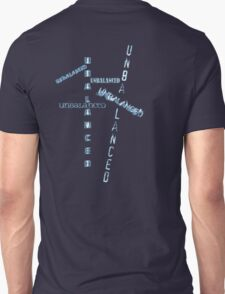 unbalanced Unisex T-Shirt