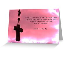 Love one another (Jn 15:12-13) Greeting Card