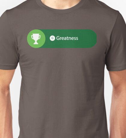 Greatness Achieved Unisex T-Shirt
