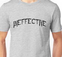 INEFFECTIVE. Cool Typography Design. Unisex T-Shirt