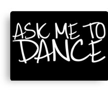 Ask Me To Dance (Light) Canvas Print