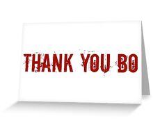 Thank You Bo! Greeting Card