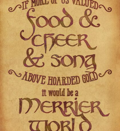 Food, Cheer, and Song - Tolkien Quote Sticker