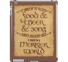 Food, Cheer, and Song - Tolkien Quote iPad Case/Skin