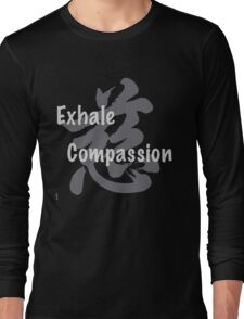 Exhale Compassion - Dark Background Long Sleeve T-Shirt