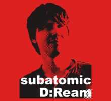 subatomic D:Ream by 8eye
