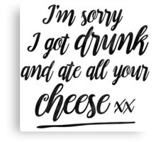 I'm sorry I ate all your cheese Canvas Print