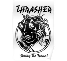 Thrasher // Skating the Future! Poster