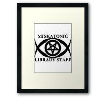 MISKATONIC LIBRARY STAFF Framed Print