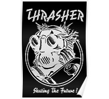 Thrasher // Skate the Future // White Poster