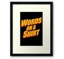 Words On A Shirt Framed Print