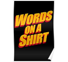 Words On A Shirt Poster