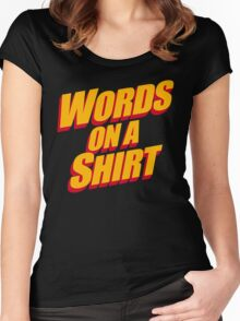 Words On A Shirt Women's Fitted Scoop T-Shirt