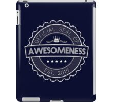 Official Seal Of Awesomeness iPad Case/Skin