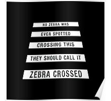 Zebra Crossing or Crossed? Poster