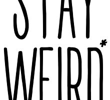 Stay Weird by avbtp