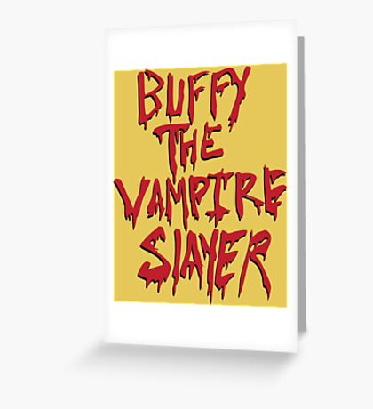 Buffy the Savior Greeting Card